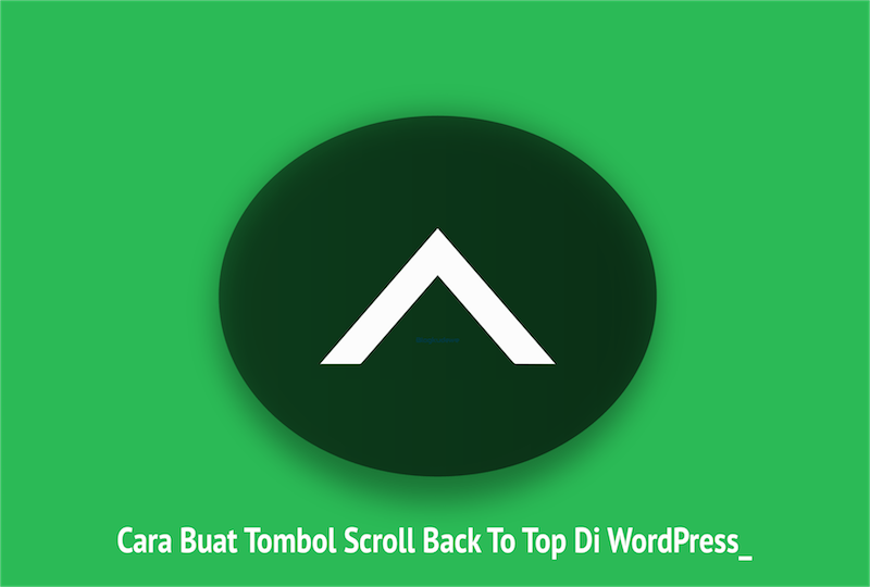 Buat Tombol Scroll Back To Top WordPress