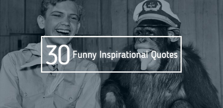 30 funny inspirational quotes