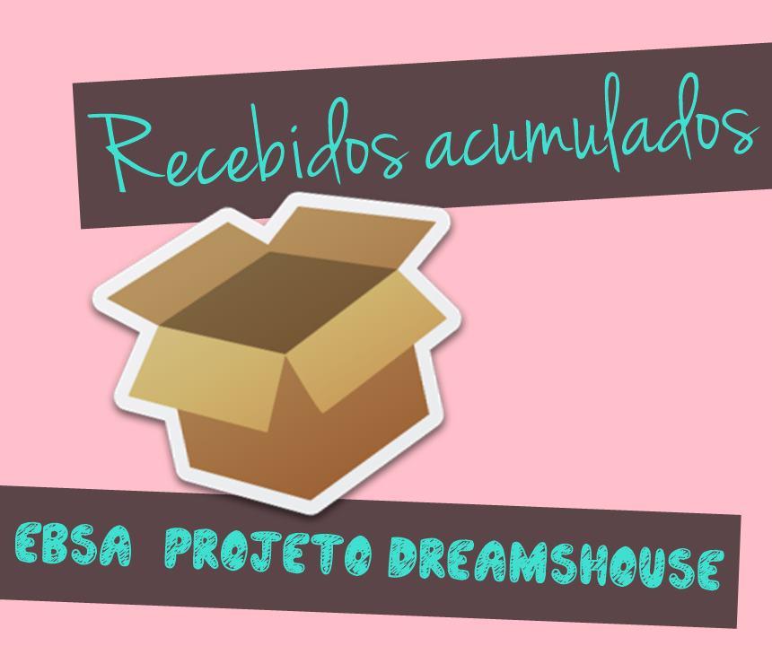 RECEBIDOS ACUMULADOS: EBSA + PROJETO DREAMSHOUSE