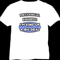 mechanical-engineer-kind-of-big-deal-tshirts-with-cool-design-t-shirt-with-quotes-on