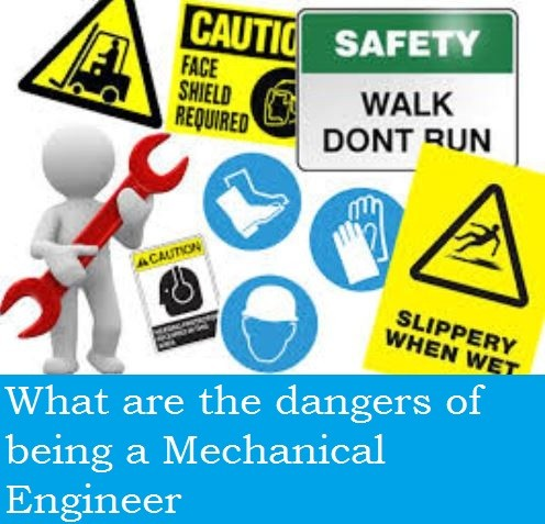 What are the dangers of being a mechanical engineer