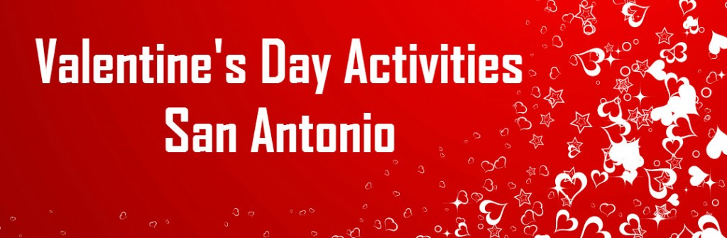 Romantic Activities For 2016 Valentine S Day In San Antonio Tx