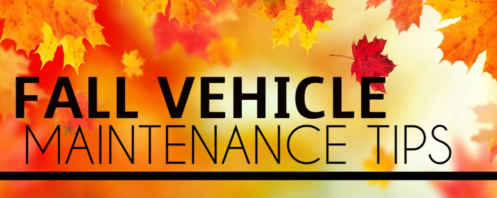 Fall Vehicle Maintenance Tips