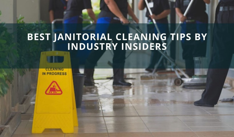 Best Janitorial Cleaning Tips By Industry Insiders
