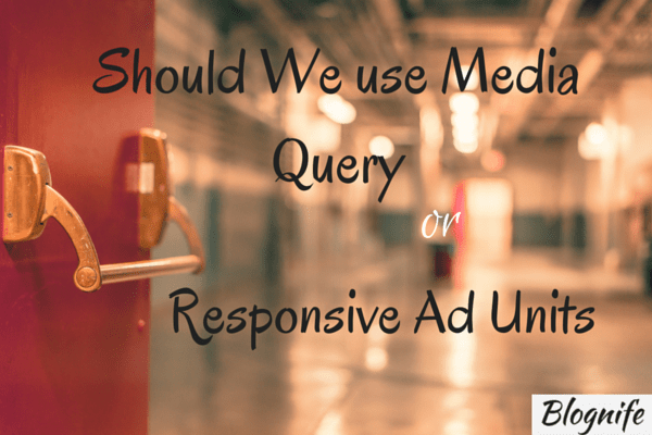 Should We Use Media Query or Responsive Ad Units?
