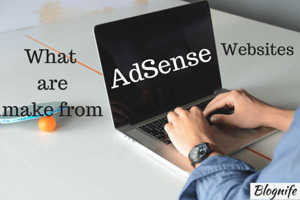 What are Make from AdSense Websites