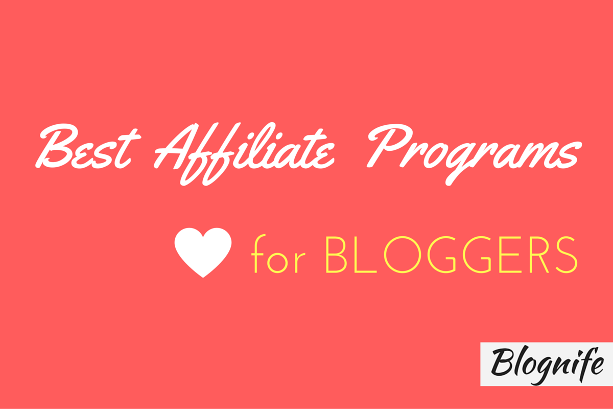 Best Affiliate Programs for Bloggers and Publishers