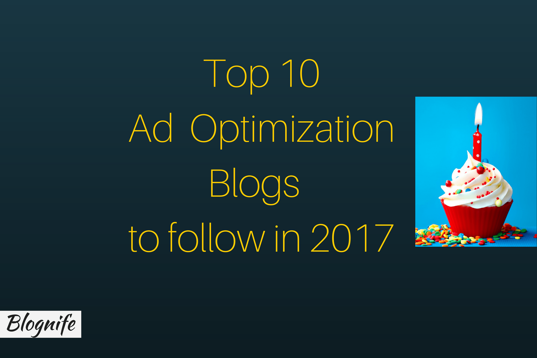 Top 10 Ad Optimization Blogs to Follow in 2017