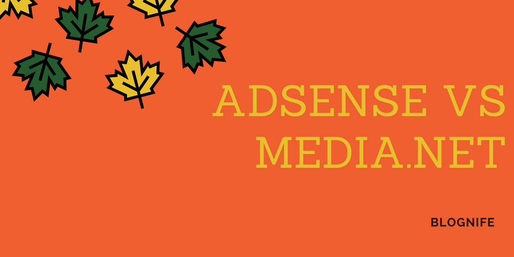 AdSense vs Media.net Review 2018