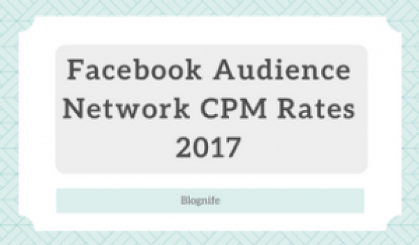 Facebook Audience Network CPM Rates 2019 - Blognife