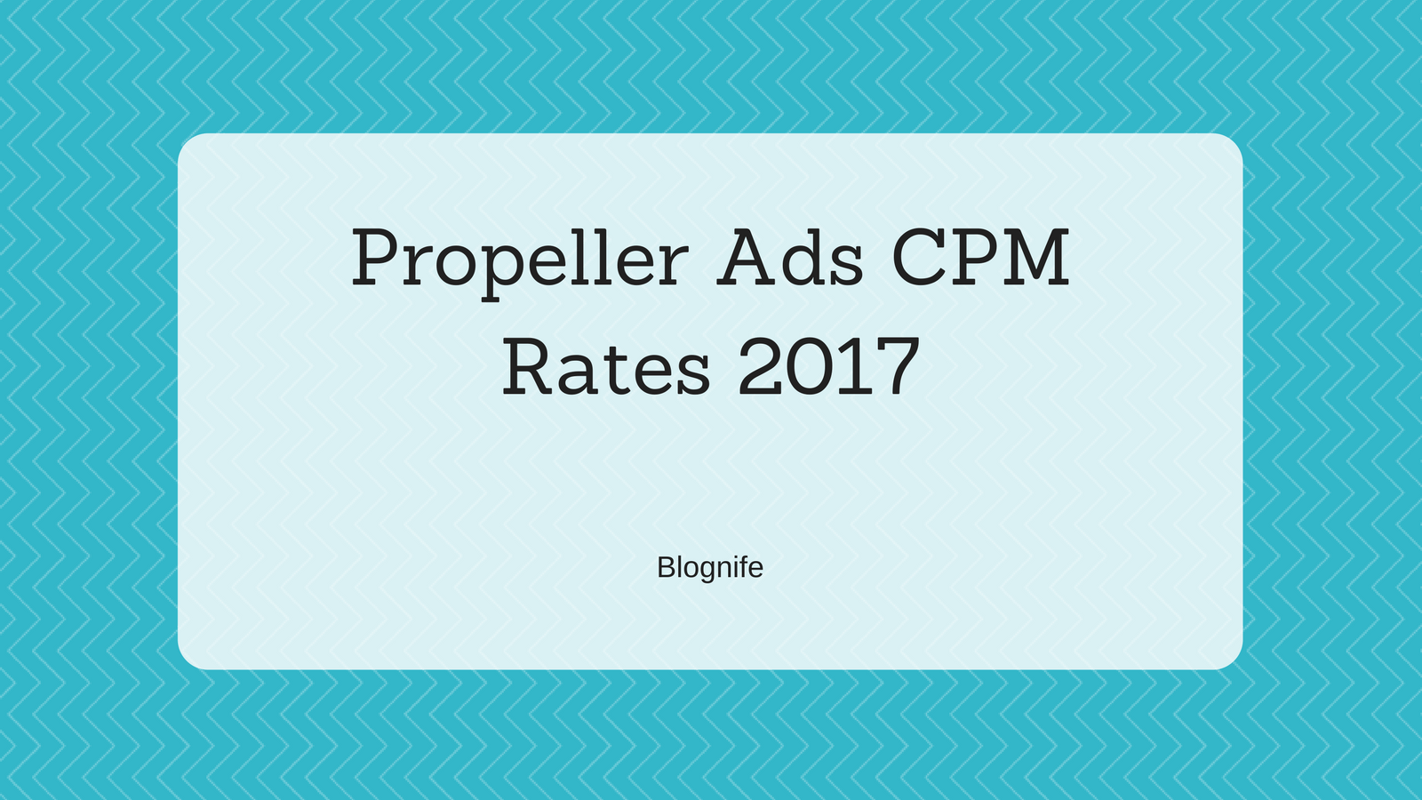 Propeller Ads CPM Rates 2018