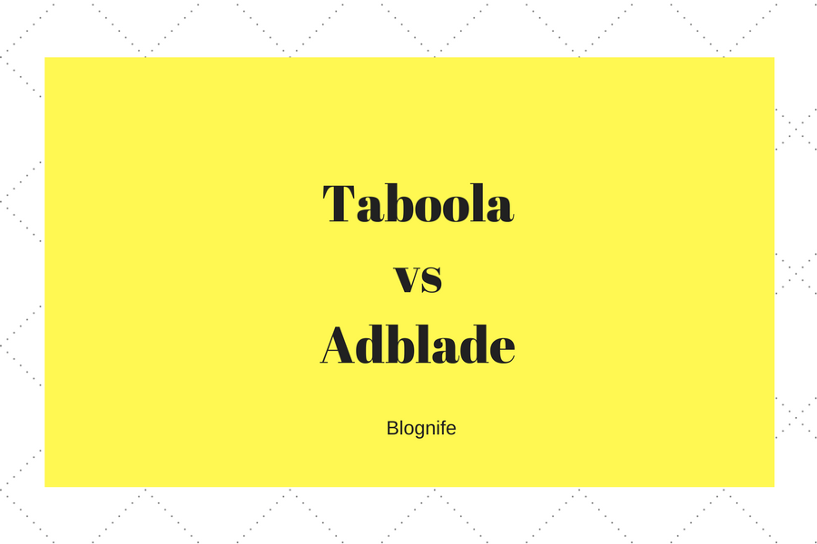 Taboola vs Adblade – CPM Rates, Payments and Earnings Report