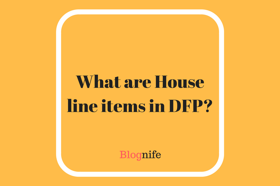 What are House Line Items in DFP?
