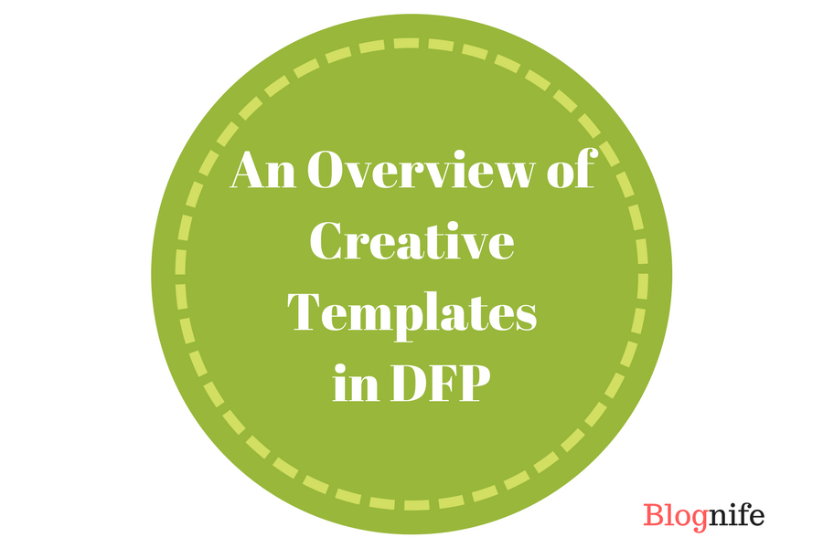 An Overview of Creative Templates in DFP