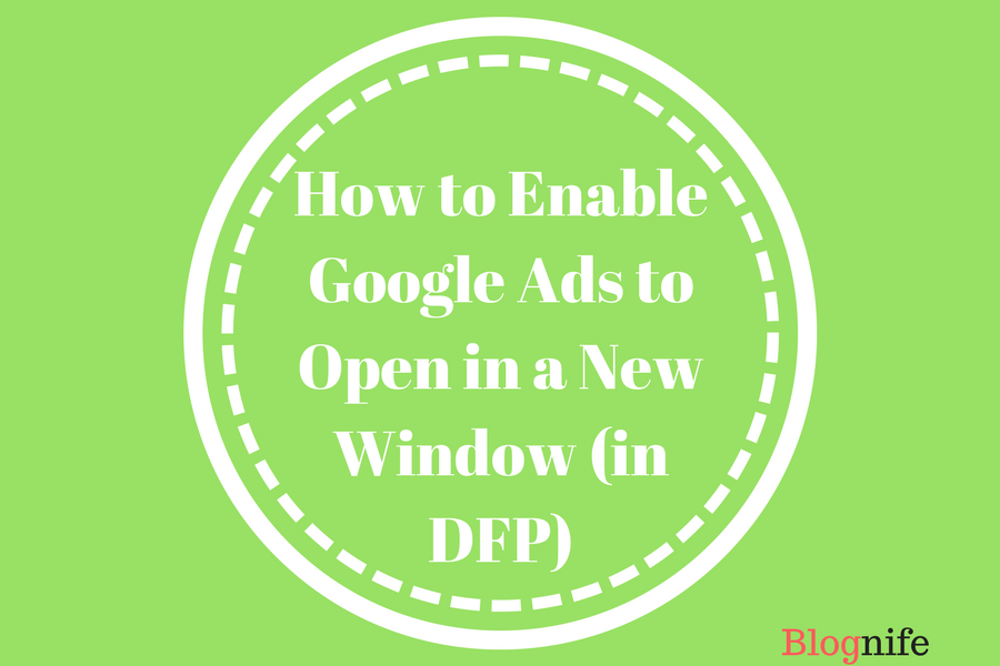 How to Enable Google Ads to Open in a New Window (in DFP)
