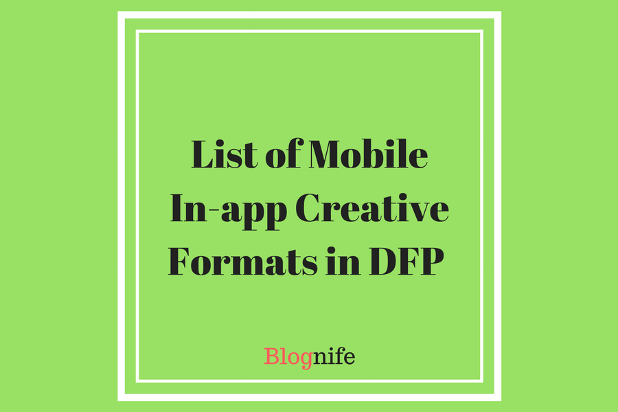 List of Mobile in-app Creative Formats in DFP (DoubleClick for Publishers)
