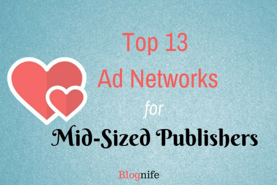 Top 15 Ad Networks for Mid-sized Publishers 2019