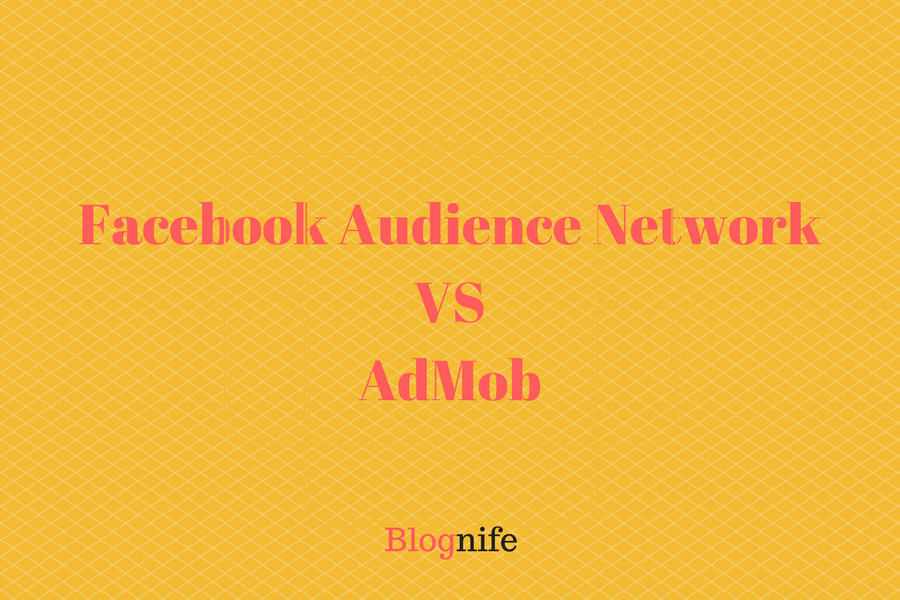 Facebook Audience Network vs AdMob Review 2019