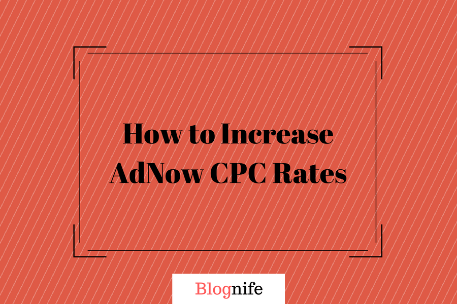How to Increase AdNow CPC Rates