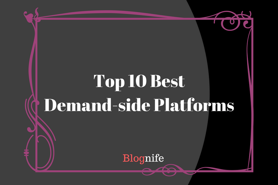 Top 10 Best Demand-side Platforms