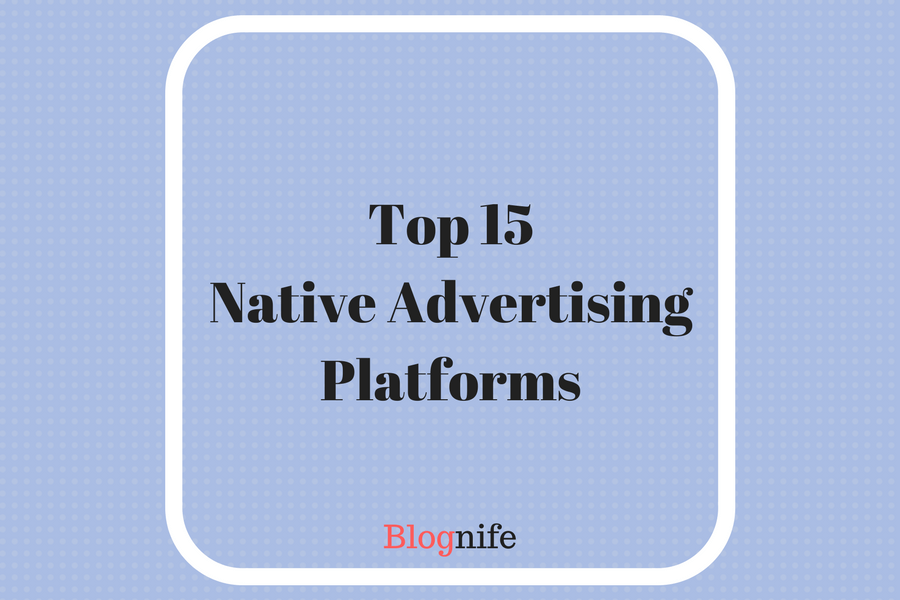 15 Best Native Ads Platforms for Publishers and Advertisers 2018