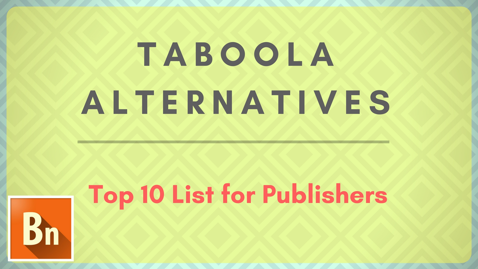 Taboola Alterantives : Top 10 List for Publishers