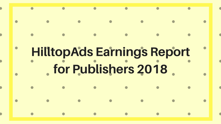 HilltopAds Earnings Report 2019