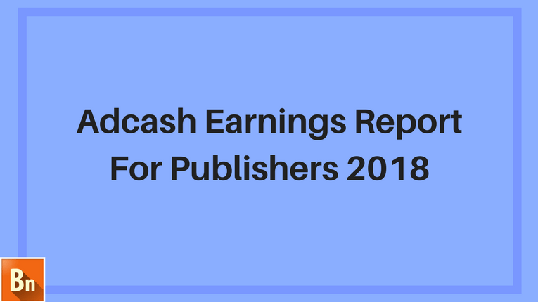 Adcash Earnings Report 2018