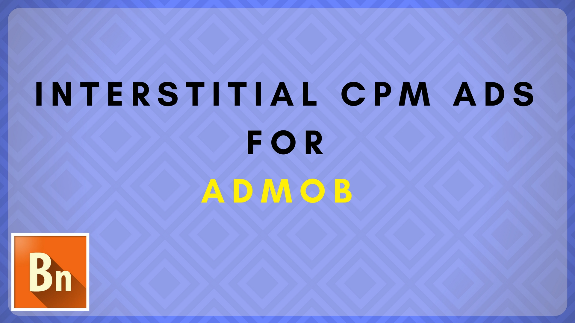 Admob Interstitial CPM Rates 2019