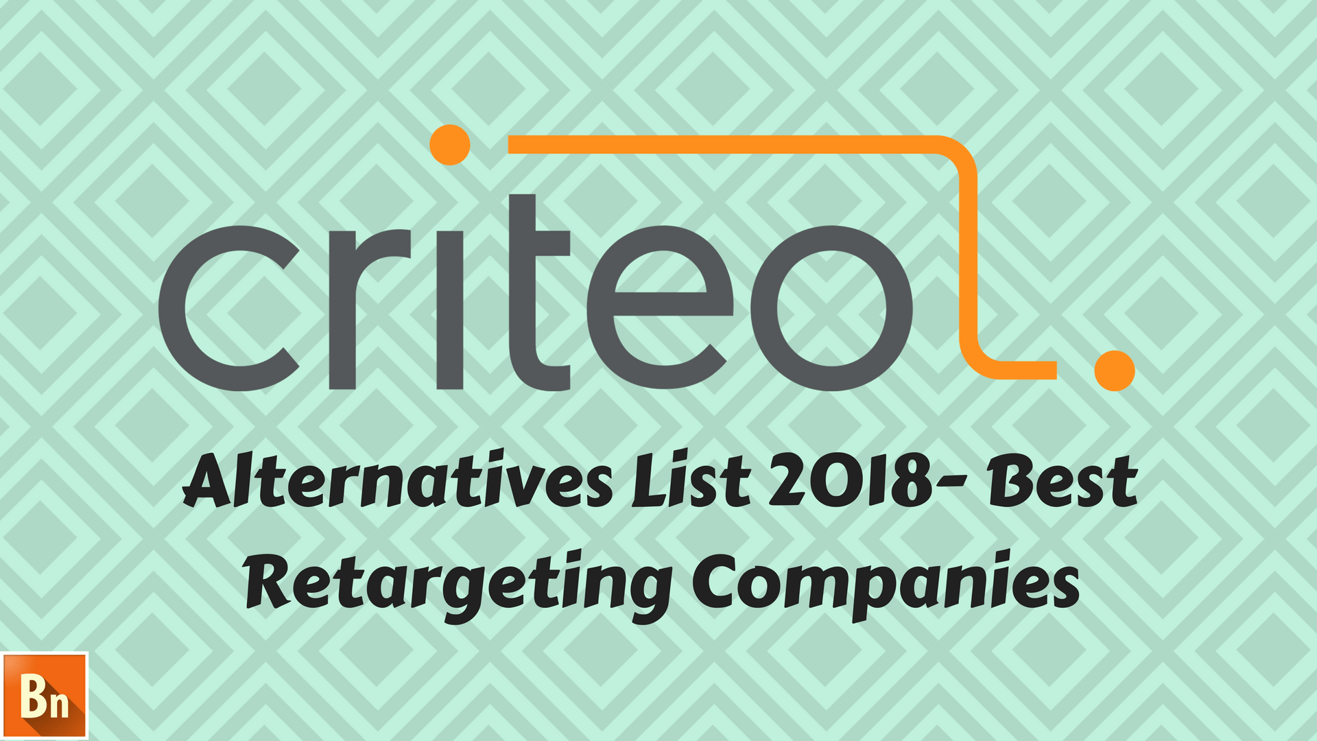 Criteo Alternatives List 2018- Best Retargeting Companies