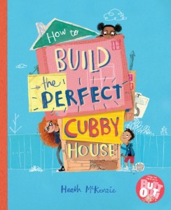 How to Build The perfect Cubby House