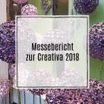 Messebericht zur Creativa 2018