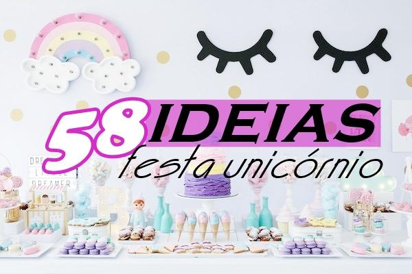 58 IDEIAS PARA SUA FESTA UNICÓRNIO E ECONOMIZAR