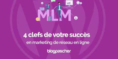 4 Clefs Succes Marketing Reseau En Ligne Mlm