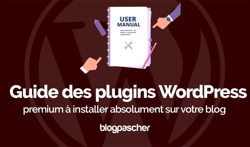 Guide Meilleur Plugin Wordpress Installer Blog
