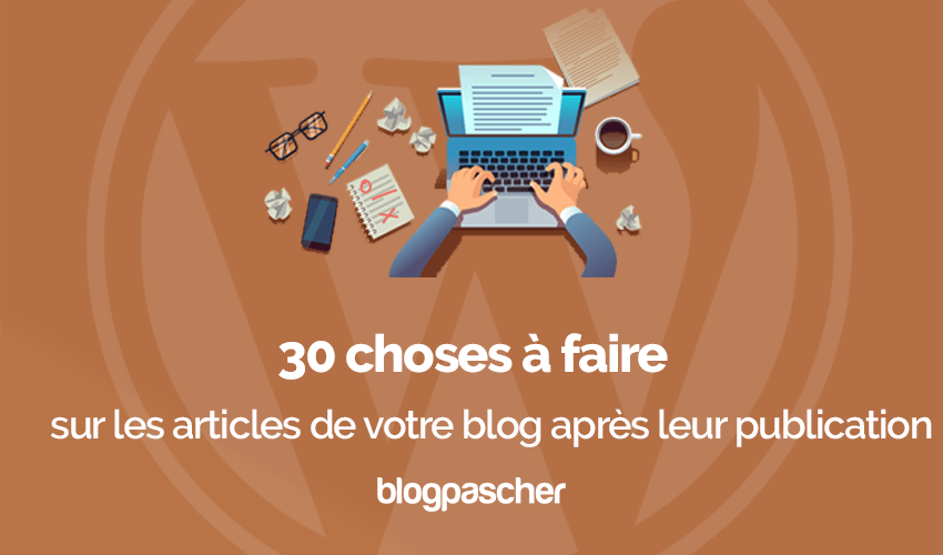 Choses A Faire Articles Blog Apres Publication
