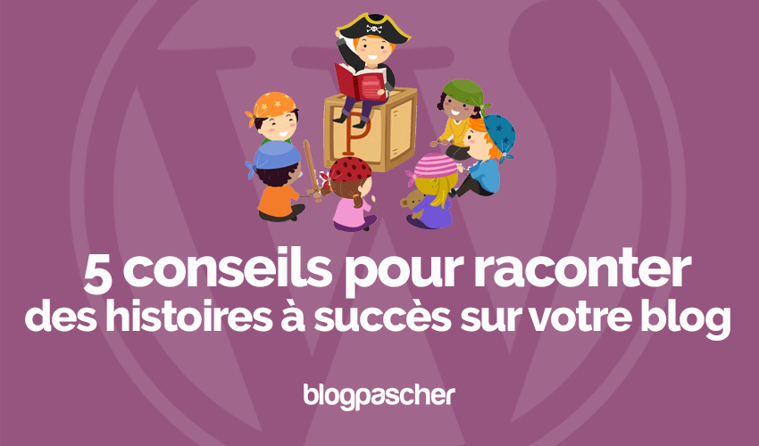 5 Tips For Telling Success Stories On Your Blog