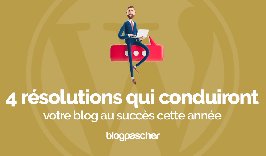 Resolutions conduiront blog succes