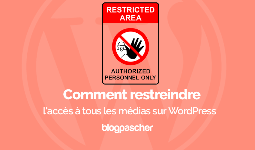 Comment Restreindre Acces Medias Wordpress