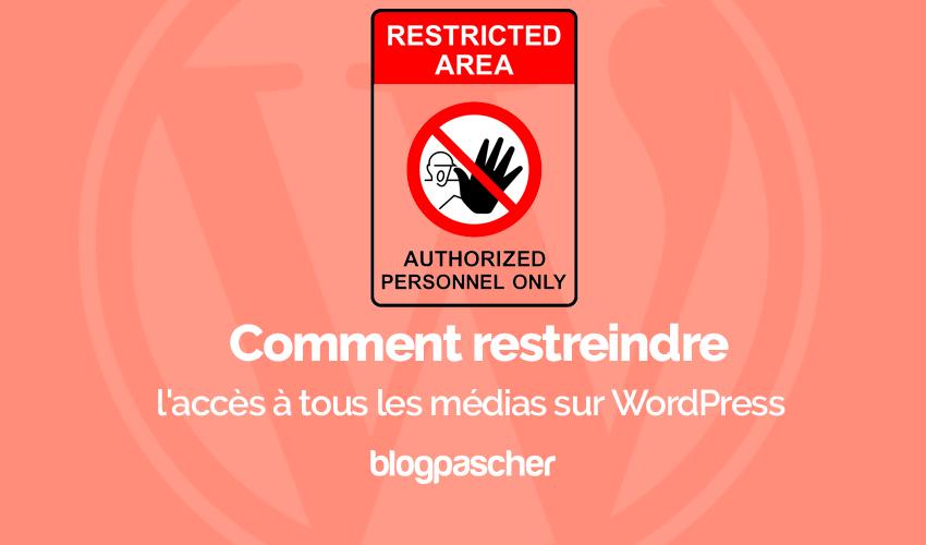 Comment restreindre acces medias wordpress
