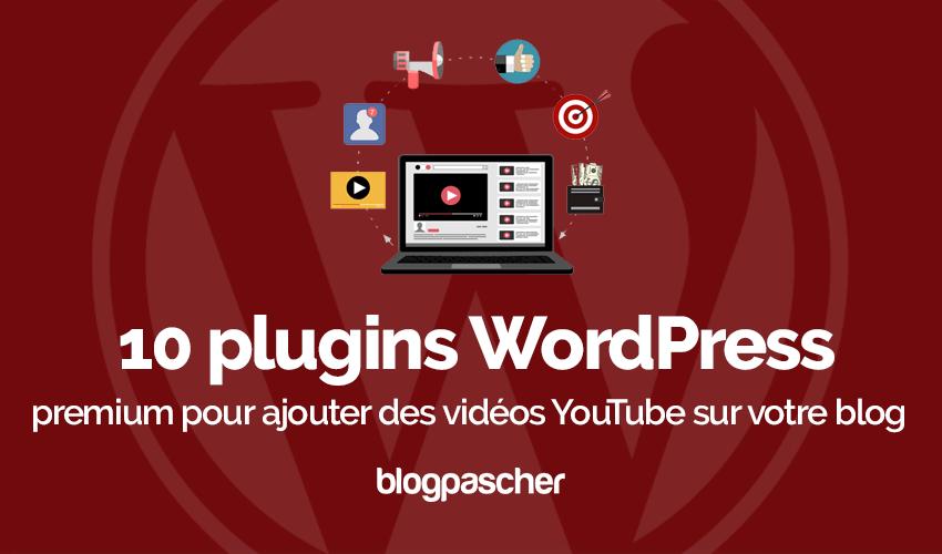 Plugin Wordpress Ajouter Vidéos Youtube Blog