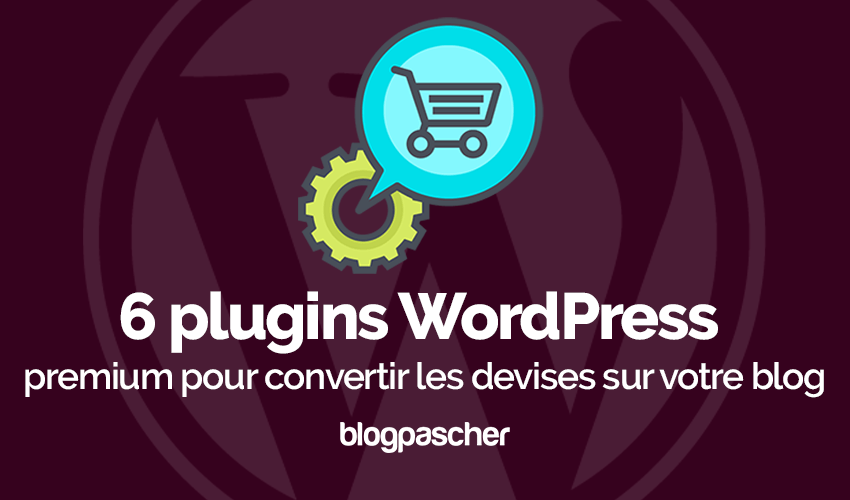 Plugin Wordpress Convertir Devises Blog