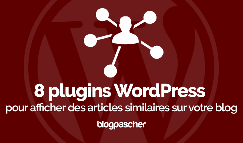 Plugin Wordpress Afficher Articles Similaires Blog