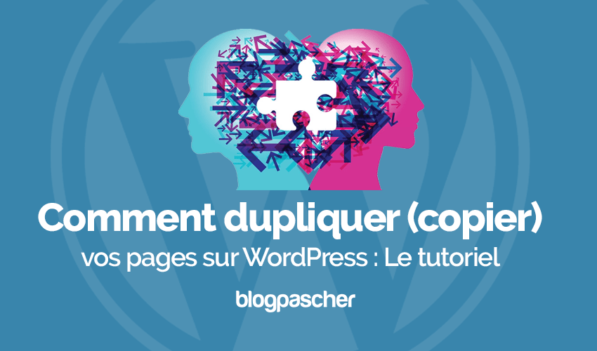 Comment dupliquer copier pages wordpress tutoriel