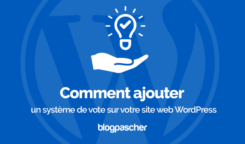 Comment Ajouter Systeme Vote Site Web Wordpress