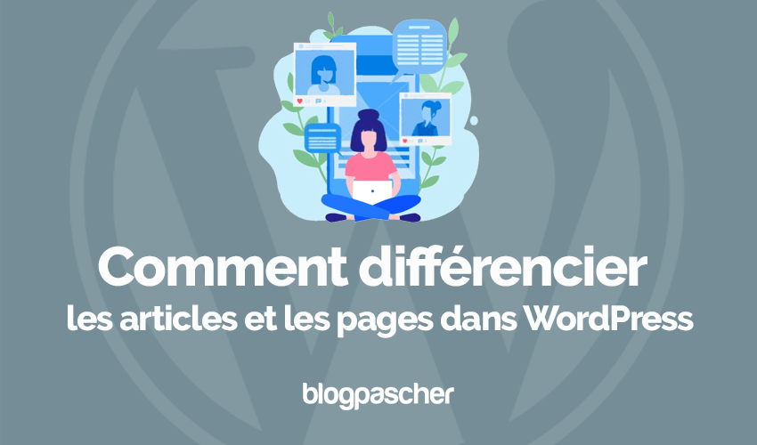 Comment Différencier Articles Pages Wordpress Blogapscher 7