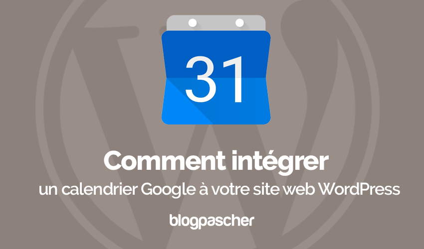Comment Integrer Calendrier Google Site Web Wordpress