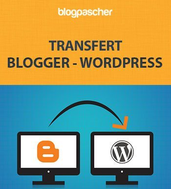 Migration De Blogger Vers WordPress