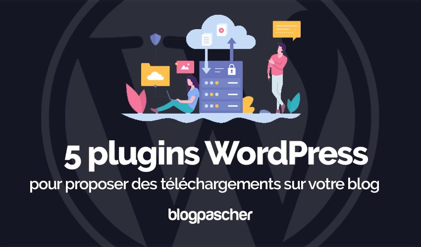 Plugin Wordpress Proposer Téléchargements Blog