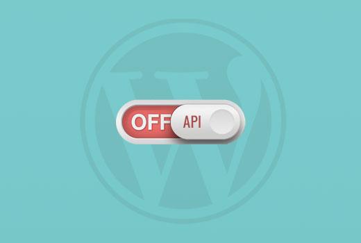 Désactiver lAPI Rest sur WordPress